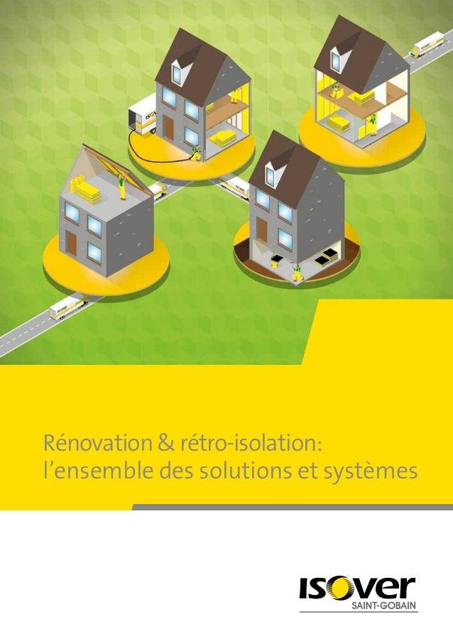 Rénovation&rétro-isolation: l'ensemble des solutions et systèmes