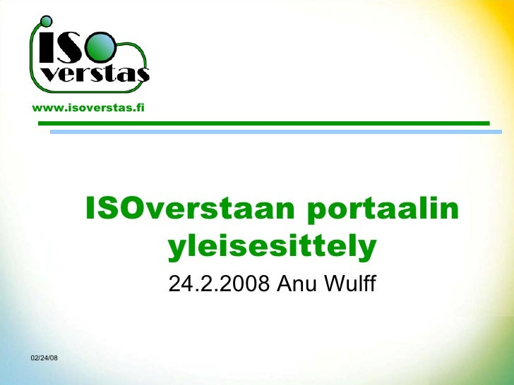ISOverstaan portaalin yleisesittely 24.2.2008 Anu Wulff 06/01/09