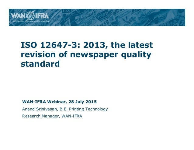© 2012 WAN-IFRA, 1 WAN-IFRA Webinar, 28 July 2015 Anand Srinivasan, B.E. Printing Technology Research Manager, WAN-IFRA IS...