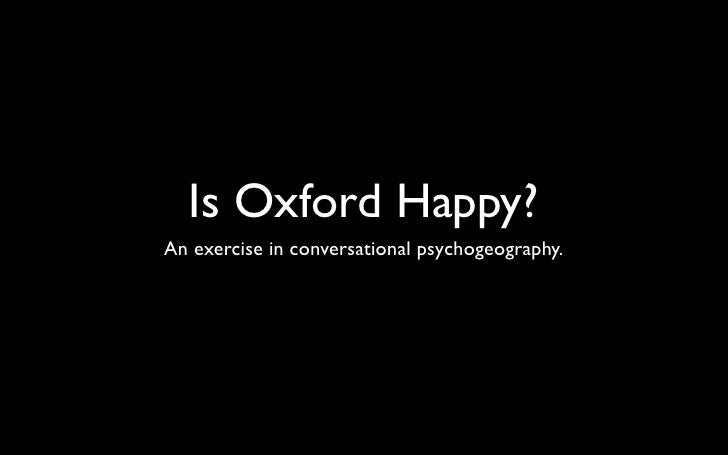 Is Oxford Happy?An exercise in conversational psychogeography.