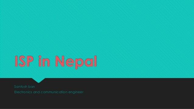 ISP in NepalSantosh banElectronics and communication engineer