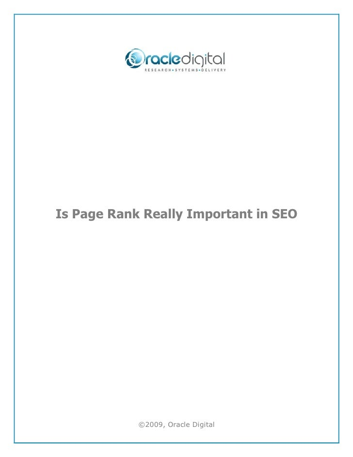 Is Page Rank Really Important in SEO            ©2009, Oracle Digital