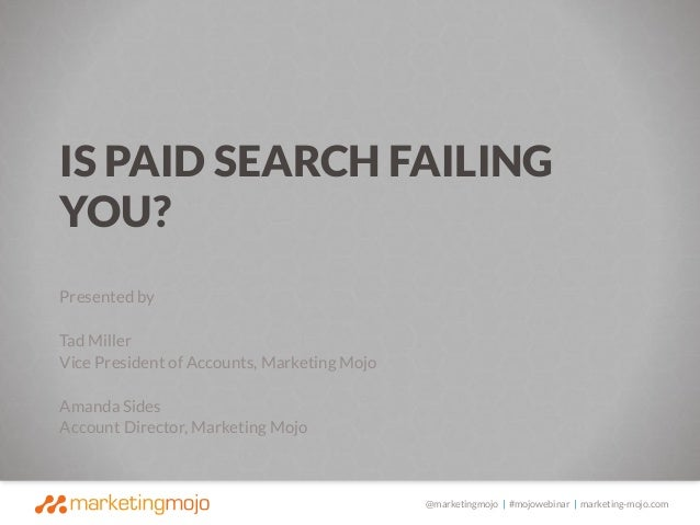 @marketingmojo | #mojowebinar | marketing-mojo.com Presented by Tad Miller Vice President of Accounts, Marketing Mojo Aman...