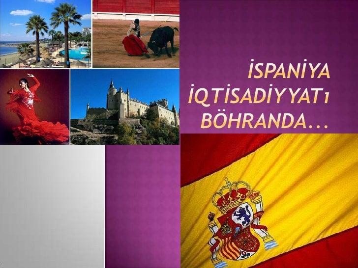    Paytaxt      Madrid   Rəsmi dil İspan dili   Kral          I Xuan Karlos   Baş Nazir Xose Luis Radriges Sapareto  ...