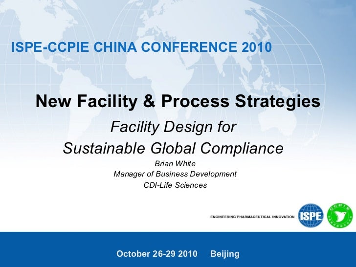 New Facility & Process Strategies Facility Design for  Sustainable Global Compliance  Brian White Manager of Business Deve...