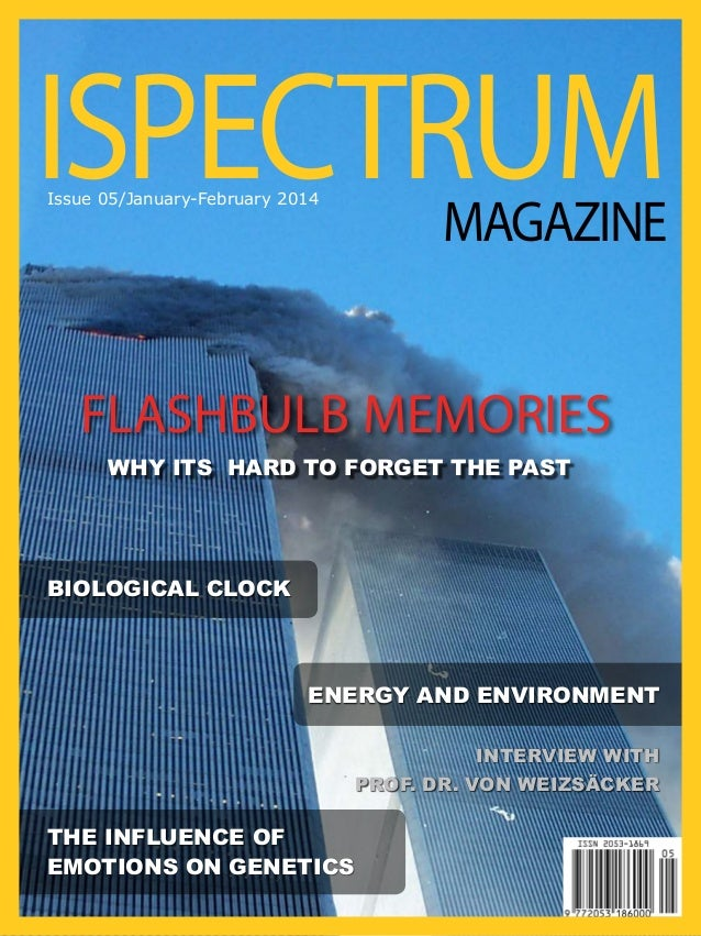 ISPECTRUM Issue 05/January-February 2014  MAGAZINE  FLASHBULB MEMORIES WHY ITS HARD TO FORGET THE PAST  BIOLOGICAL CLOCK  ...