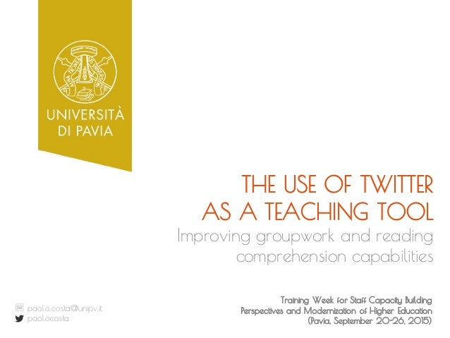 THE USE OF TWITTER AS A TEACHING TOOL Training Week for Staff Capacity Building Perspectives and Modernization of Higher E...