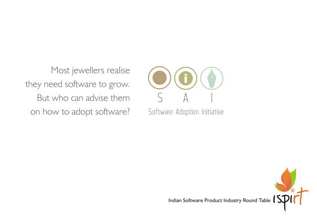 Most jewellers realise they need sofa/ vare to grow.  © ® But who can advise them 8 A I on how to adopt software?  Softwar...