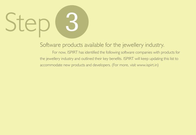 Step 6  Software products available for the jewellery industry.   For now,  ISPIRT has identified the following software co...
