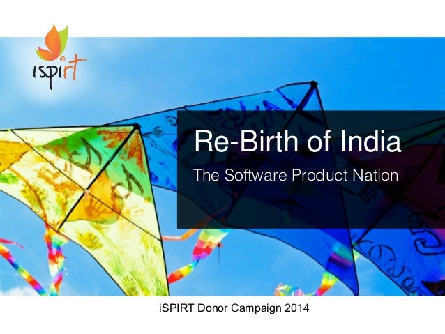 Re-Birth of India The Software Product Nation iSPIRT Donor Campaign 2014