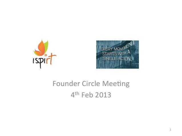 Founder  Circle  Mee.ng   4th  Feb  2013   1