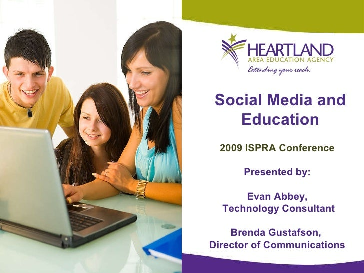 Social Media and Education 2009 ISPRA Conference Presented by: Evan Abbey, Technology Consultant Brenda Gustafson,  Direct...