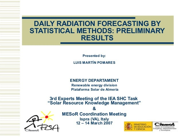 DAILY RADIATION FORECASTING BYSTATISTICAL METHODS: PRELIMINARY             RESULTS                    Presented by:       ...