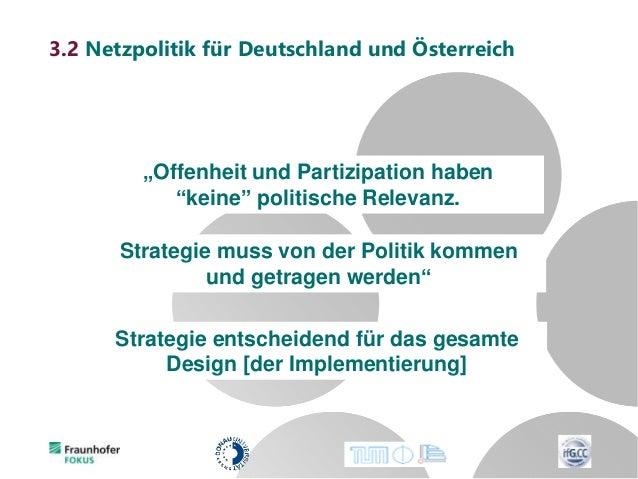 """3.2 Netzpolitik für Deutschland und Österreich """"Offenheit und Partizipation haben """"keine"""" politische Relevanz. Strategie m..."""