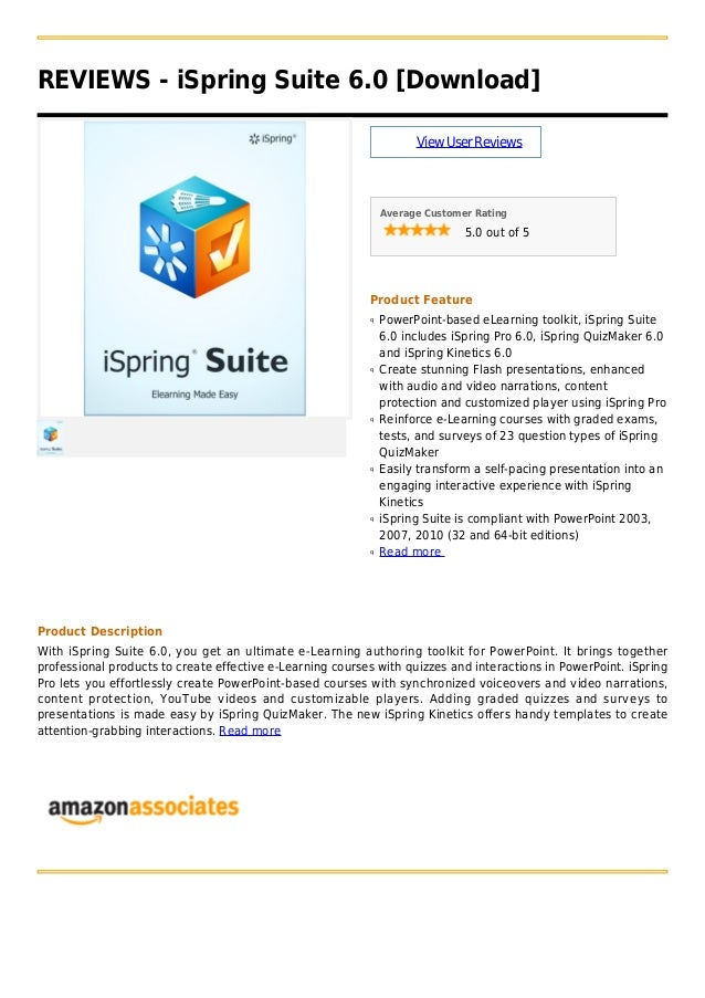 REVIEWS - iSpring Suite 6.0 [Download]ViewUserReviewsAverage Customer Rating5.0 out of 5Product FeaturePowerPoint-based eL...