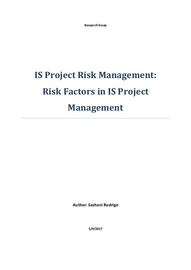 is project risk management risk factors in is project management research essay is project risk management risk factors in is project management author eashani