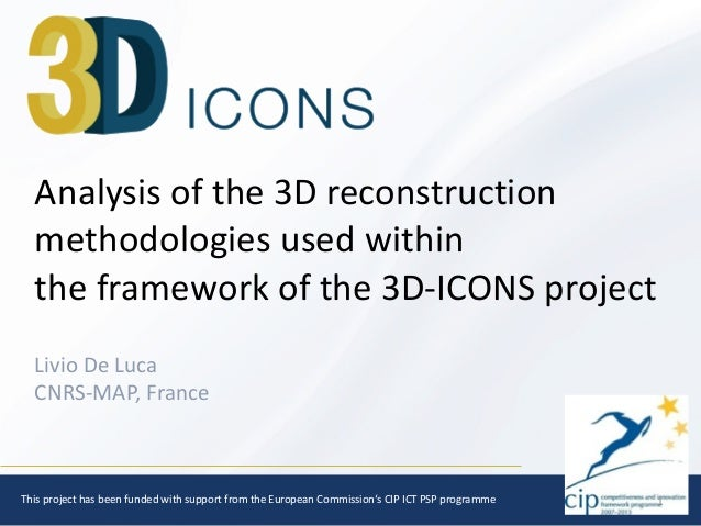 1 Analysis	   of	   the	   3D	   reconstruction	    methodologies	   used	   within	    the	   framework	   of	   the	   3...