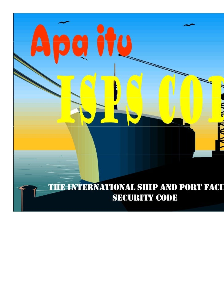 THE INTERNATIONAL SHIP AND PORT FACILITY             SECURITY CODE