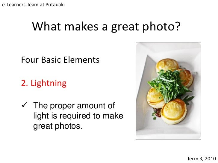 e-Learners Team at Putauaki            What makes a great photo?        Four Basic Elements        2. Lightning         T...