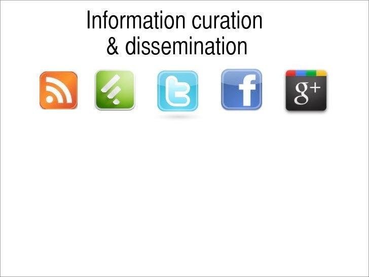 Information curation   & dissemination