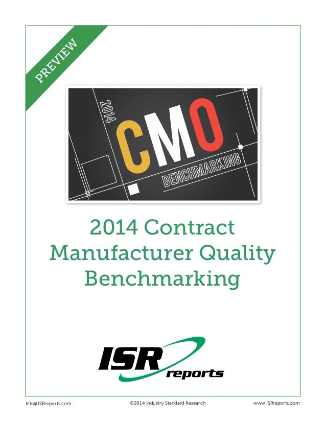 CMO 2014 Contract Manufacturer Quality Benchmarking Info@ISRreports.com    ©2014 Industry Standard Research www.ISRrepo...