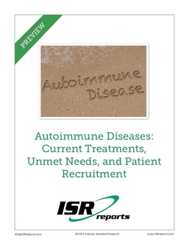 EW PR EV I  Autoimmune Diseases: Current Treatments, Unmet Needs, and Patient Recruitment  Info@ISRreports.com      ©20...