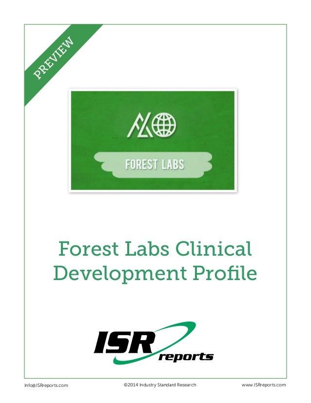 EW PR EV I  Forest Labs Clinical Development Profile  Info@ISRreports.com      ©2014 Industry Standard Research  www.IS...