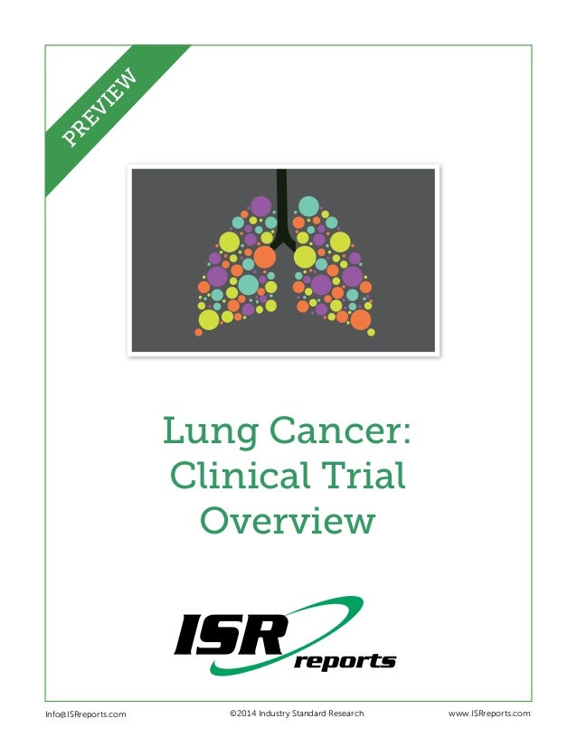 Lung Cancer: Clinical Trial Overview Info@ISRreports.com    ©2014 Industry Standard Research www.ISRreports.com PREVIEW