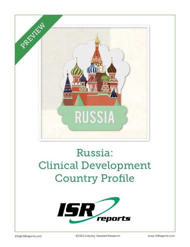 EW PR EV I  Russia: Clinical Development Country Profile  Info@ISRreports.com 	 	  	  ©2013 Industry Standard Research  ww...