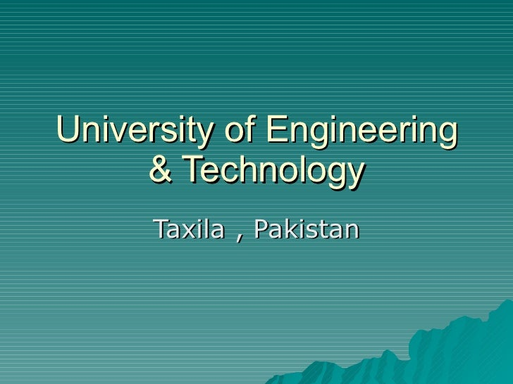 University of Engineering & Technology Taxila , Pakistan