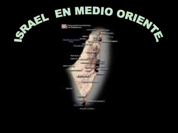 ISRAEL  EN MEDIO ORIENTE.
