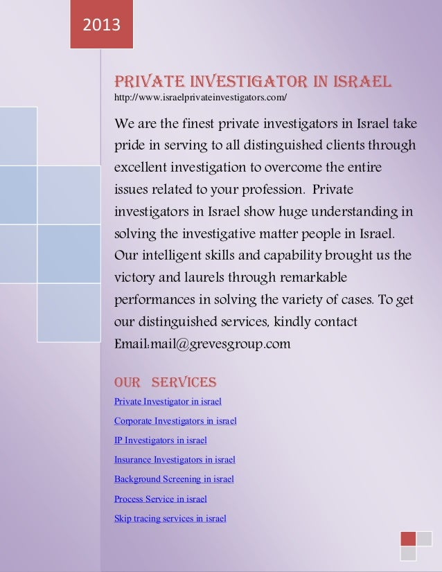 Private Investigator in Israel http://www.israelprivateinvestigators.com/ We are the finest private investigators in Israe...