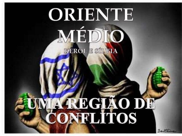INTRODUÇÃO  • Israel e Palestina fazem parte do Oriente Médio, tal  denominação foi dada ao exército britânico, este  coma...