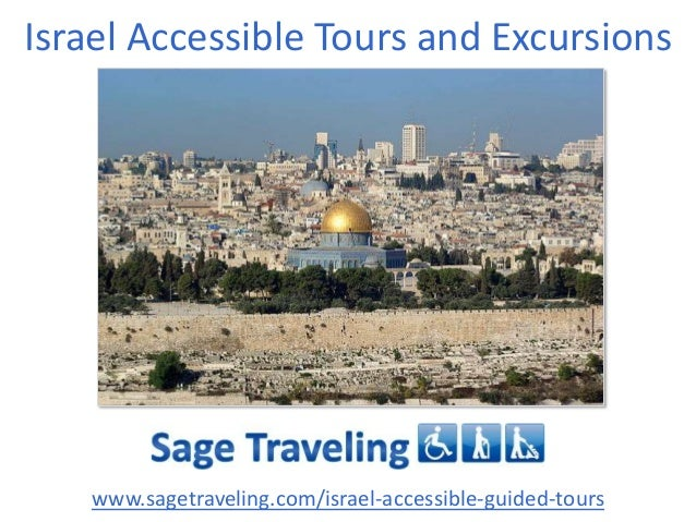 Israel Accessible Tours and Excursions  www.sagetraveling.com/israel-accessible-guided-tours