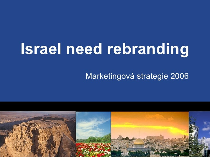Israel need rebranding Marketingová strategie 2006