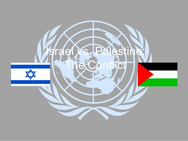 Israel vs. Palestine:The Conflict