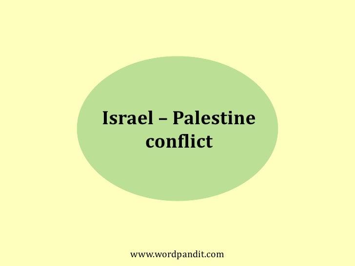 Israel – Palestine     conflict   www.wordpandit.com