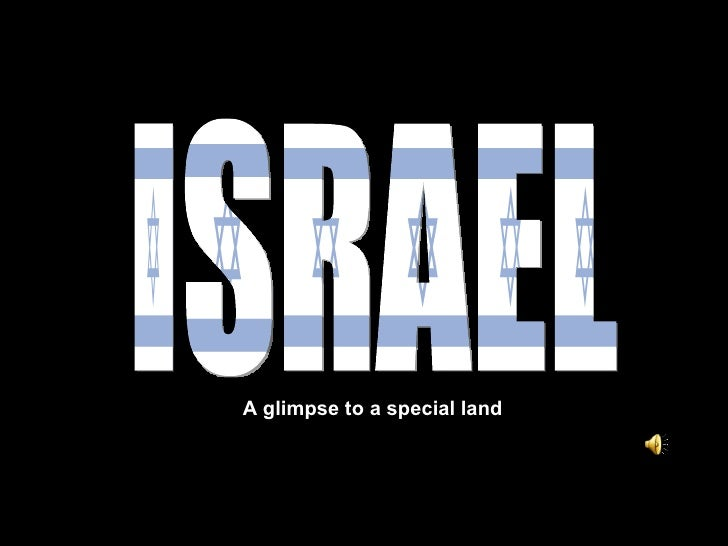 ISRAEL T A glimpse to a special land
