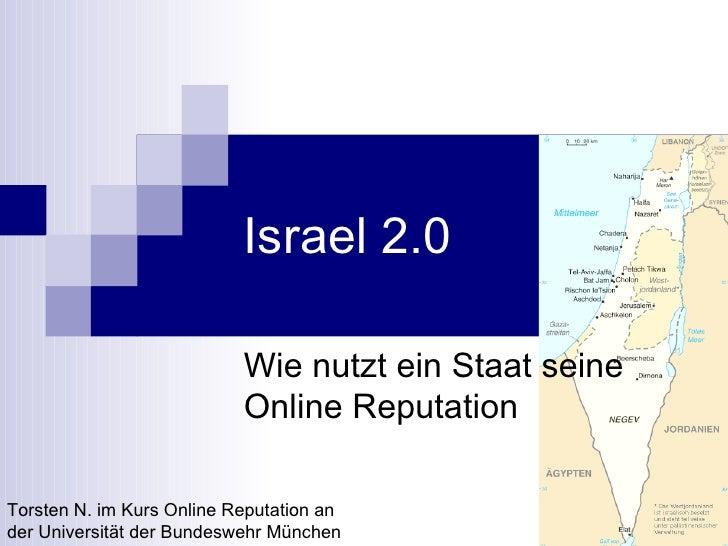Israel 2.0 Wie nutzt ein Staat seine Online Reputation Torsten N. im Kurs Online Reputation an der Universität der Bundesw...