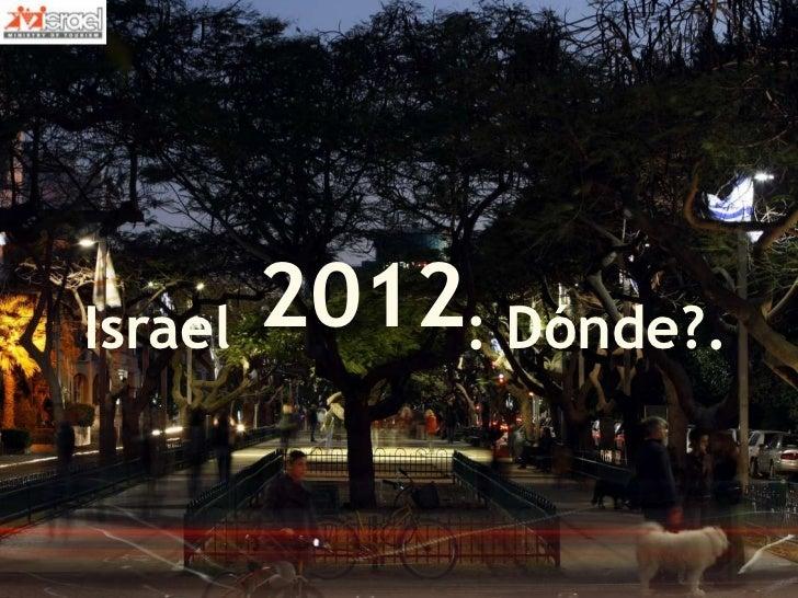 Israel   2012: Dónde?.