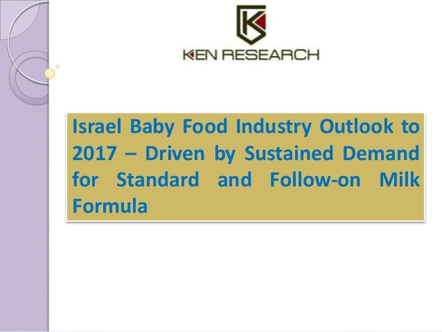 Israel Baby Food Industry Outlook to 2017 – Driven by Sustained Demand for Standard and Follow-on Milk Formula