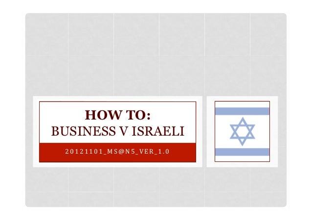 HOW TO:BUSINESS V ISRAELI 2 0 1 2 1 1 0 1 _ M S @ N 5 _ V E R _ 1 . 0