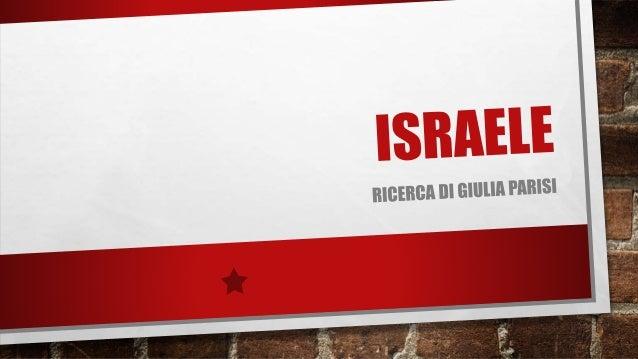 LA STORIA Israele è abitato fin dai tempi preistorici ed occupato dagli Ebrei 2000 anni fa, dopo alcuni conflitti finisce ...