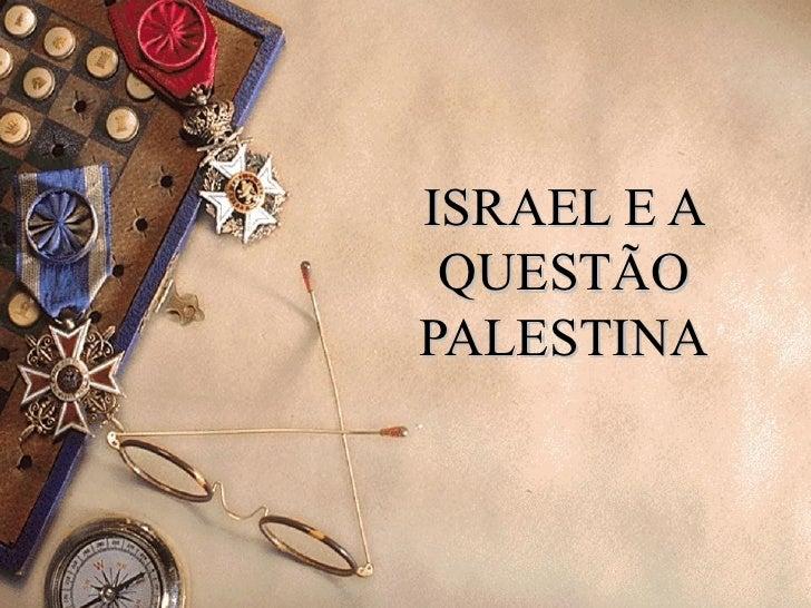 ISRAEL E A QUESTÃOPALESTINA