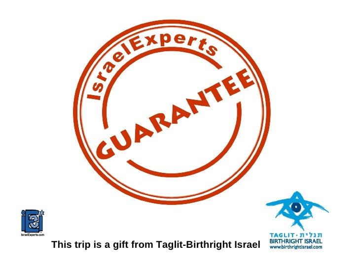 This trip is a gift from Taglit-Birthright Israel