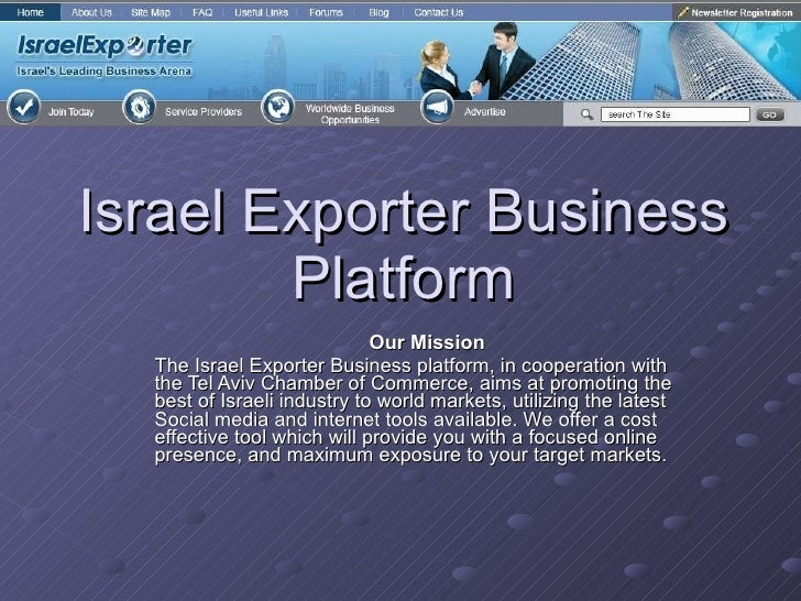 Israel Exporter Business Platform Our Mission The Israel Exporter Business platform, in cooperation with the Tel Aviv Cham...