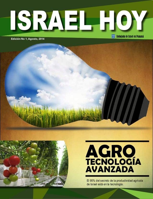 AGRO  TECNOLOGÍA  AVANZADA  El 95% del secreto de la productividad agrícola  de Israel está en la tecnología.  Edición No ...