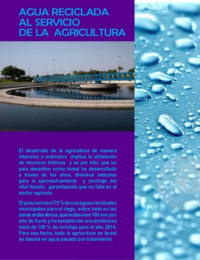Un ejemplo del desarrollo de tecnologías para  el tratamiento de agua, es la planta Shafdan  (perteneciente a la más grand...