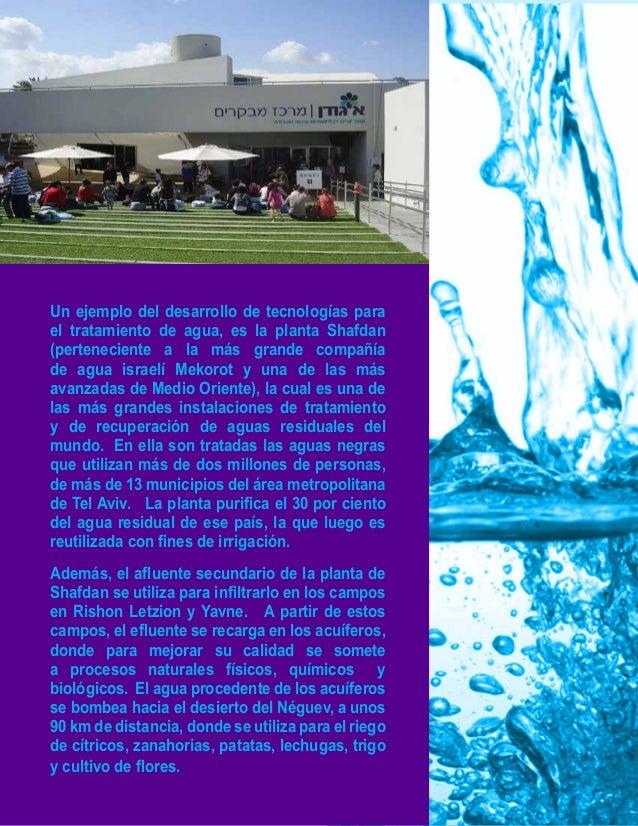 l  Por otro lado, Mekorot también opera cinco plantas de tratamiento  de aguas residuales, con un caudal  diario de 460,00...