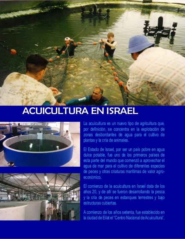 cuya principal ocupación es el desarrollo de la  tecnología acuícola en estanques terrestres y  el aprovechamiento del agu...
